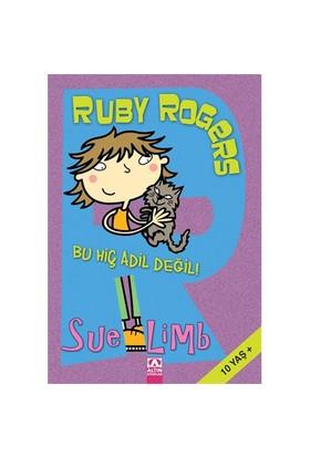 Ruby Rogers - Bu Hiç Adil Değil! - Sue Limb