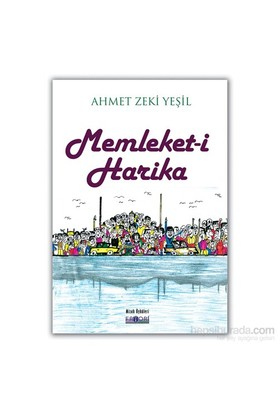 Memleket-İ Harika-Ahmet Zeki Yeşil