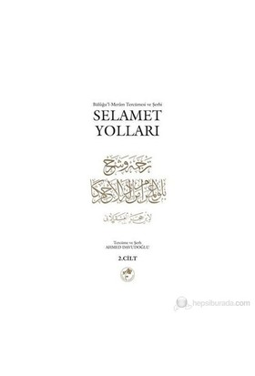 Büluğu'L-Meram Tercümesi Ve Şerhi Selamet Yolları Cilt: 2-Kolektif