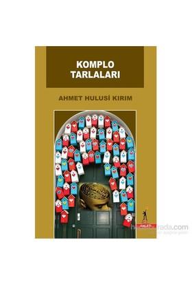 Komplo Tarlaları-Ahmet Hulusi Kırım