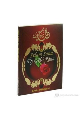 Selam Sana Ey Gül-İ Rana (Peygamberimiz Böyle Sevilir)-Kolektif
