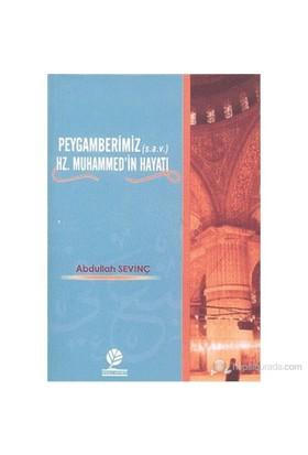Peygamberimiz (s.a.v.) Hz. Muhammed'in Hayatı - Abdullah Sevinç