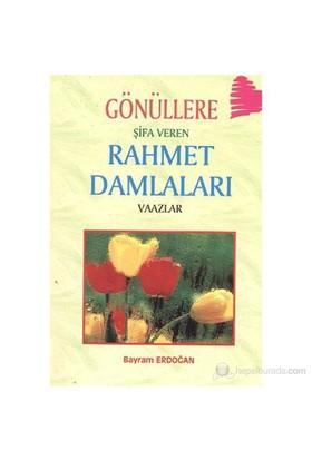 Gönüllere Şifa Veren Rahmet Damlaları (Vaazlar)-Bayram Erdoğan