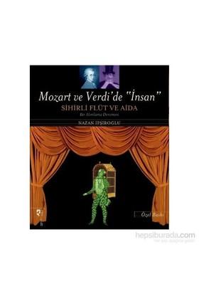Mozart ve Verdide İnsan Sihirli Flüt ve Aida