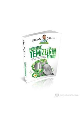 Ekolojik Temizliğin Kitabı - Erkan Şamcı