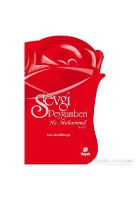 Sevgi Peygamberi - Hz. Muhammed (s.a.v.)
