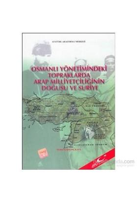 Osmanlı Yönetimindeki Topraklarda Arap Milliyetçiliğinin Doğuşu Ve Suriye-M. Derviş Kılınçkaya