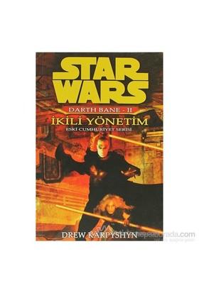 Star Wars - Darth Bane 2 - İkili Yönetim - Drew Karpyshyn