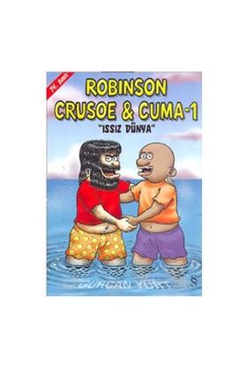 Robinson Crusoe & Cuma - 1 / Issız Dünya-Gürcan Yurt