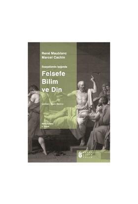 Felsefe, Bilim Ve Din - Rene Maublanc