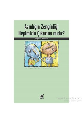 Azınlığın Zenginliği Hepimizin Çıkarına Mıdır?-Zygmunt Bauman