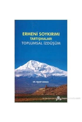 Ermeni Soykırımı Tartışmaları - Recep Cengiz