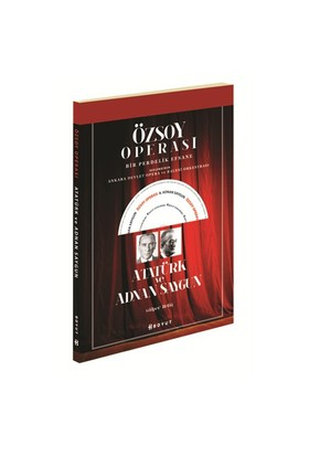 Özsoy Operası - Atatürk Ve Adnan Saygun (Bir Perdelik Efsane)-Gülper Refiğ