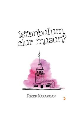 İstanbul'Um Olur Musun?-Recep Karaaslan
