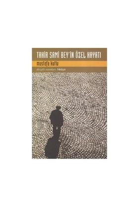 Tahir Sami Bey'in Özel Hayatı - Mustafa Kutlu