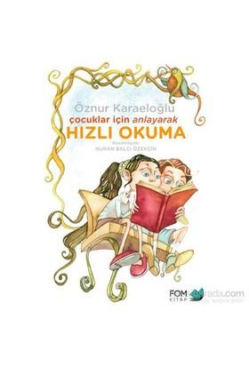 Çocuklar İçin Anlayarak Hızlı Okuma - Öznur Karaeloğlu