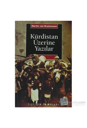 Kürdistan Üzerine Yazılar-Martin Van Bruinessen