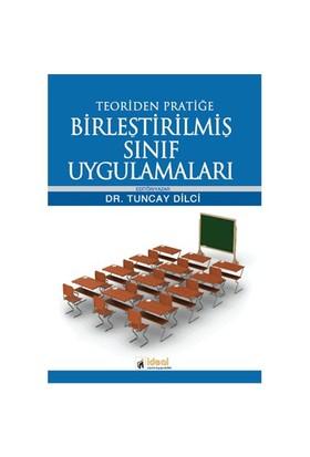 Teoriden Pratiğe Birleştirilmiş Sınıf Uygulamaları-Tuncay Dilci