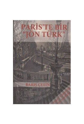 Paris'Te Bir Jön Türk-Barış Çetin
