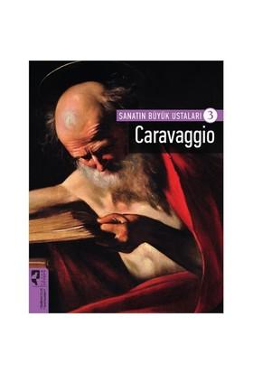 Sanatın Büyük Ustaları 3: Caravaggio