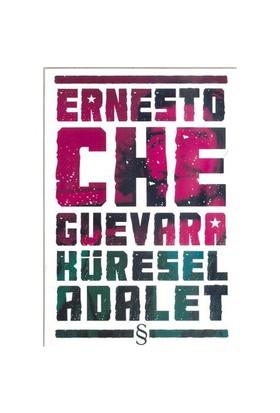 Ernesto Che Guevara - Küresel Adalet-Ernesto Che Guevara