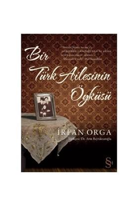 Bir Türk Ailesinin Öyküsü - İrfan Orga