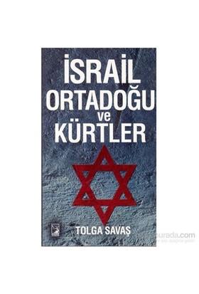 İsrail Ortadoğu Ve Kürtler-Tolga Savaş