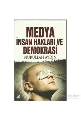 Medya İnsan Hakları Ve Demokrasi-Nurullah Aydın
