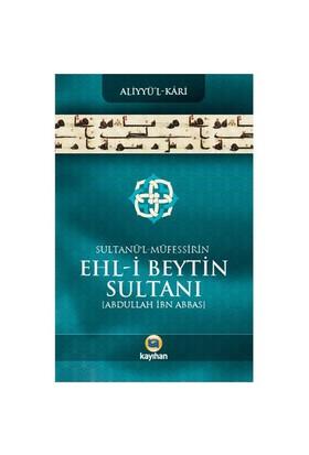 Sultanü'L-Müfessirin Ehl-İ Beytin Sultanı-Aliyyü' L- Kari