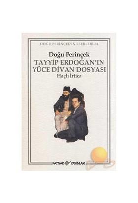 Tayyip Erdoğan'In Yüce Divan Dosyası-Doğu Perinçek