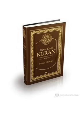 Hayat Kitabı Kuran - Mustafa İslamoğlu