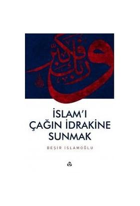 İslamı Çağın İdrakine Sunmak