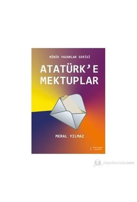 Atatürk'E Mektuplar-Meral Yılmaz