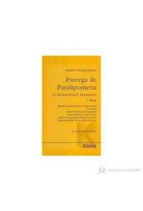 Parerga İle Paralipomena Ya Da Kısa Felsefe Denemeleri 1. Kitap-Arthur Schopenhauer