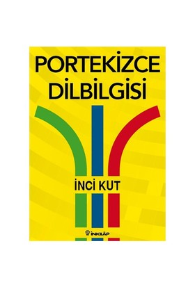Portekizce Dilbilgisi - İnci Kut