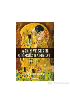 Aşkın Ve Şiirin Ölümsüz Kadınları-Erdoğan Alkan