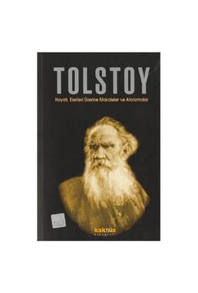 TOLSTOY / HAYATI, ESERLERİ ÜZERİNE MAKALELER VE AFORİZMALAR