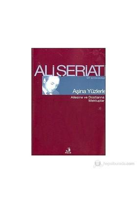 Aşina Yüzlerle-Ali Şeriati