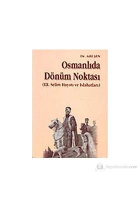 Osmanlıda Dönüm Noktası-Adil Şen