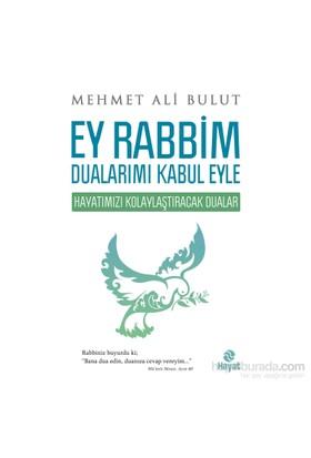 Ey Rabbim Dualarımı Kabul Eyle - Mehmet Ali Bulut