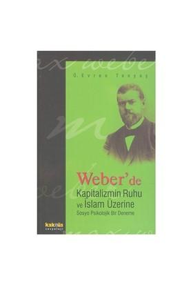 Weber'de Kapitalizmin Ruhu ve İslam Üzerine - Ömer Evren Tanyaş
