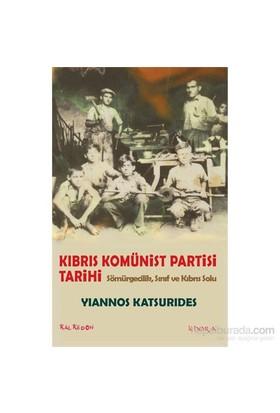 Kıbrıs Komünist Partisi Tarihi – Sömürgecilik, Sınıf Ve Kıbrıs Solu-Yiannos Katsurides