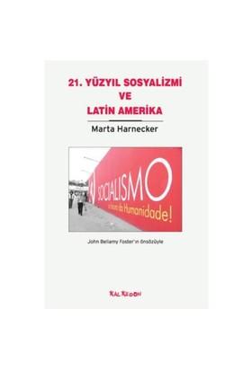 Yirmi Birinci Yüzyıl Sosyalizmi Ve Latin Amerika-Marta Harnecker