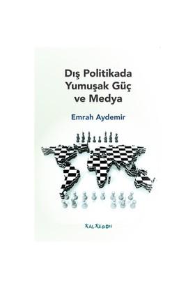Dış Politikada Yumuşak Güç Ve Medya-Emrah Aydemir