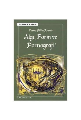 Fatma Tülin Resmi- Algı Form Ve Pornografi