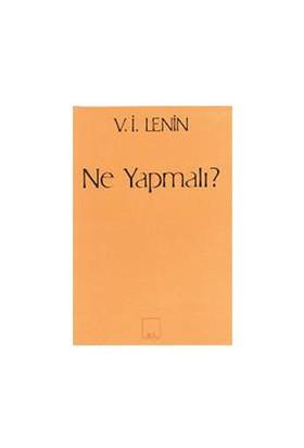 Ne Yapmalı?-Vladimir İlyiç Lenin