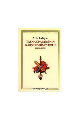 Taşnak Partisi'nin Karşıdevrimci Rolü (1914-1923) Ermeni Belgeleriyle Ermeni Soykırımı Yalanı 2