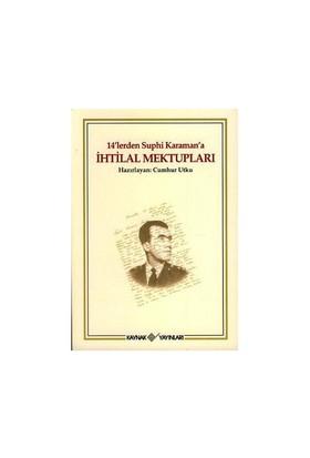 14'Lerden Suphi Karaman'A İhtilal Mektupları-Cumhur Utku