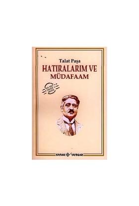 Hatıralarım Ve Müdafaam-Talat Paşa