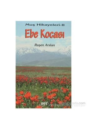 Ebe Kocası Muş Hikayeleri 2-Ruşen Arslan